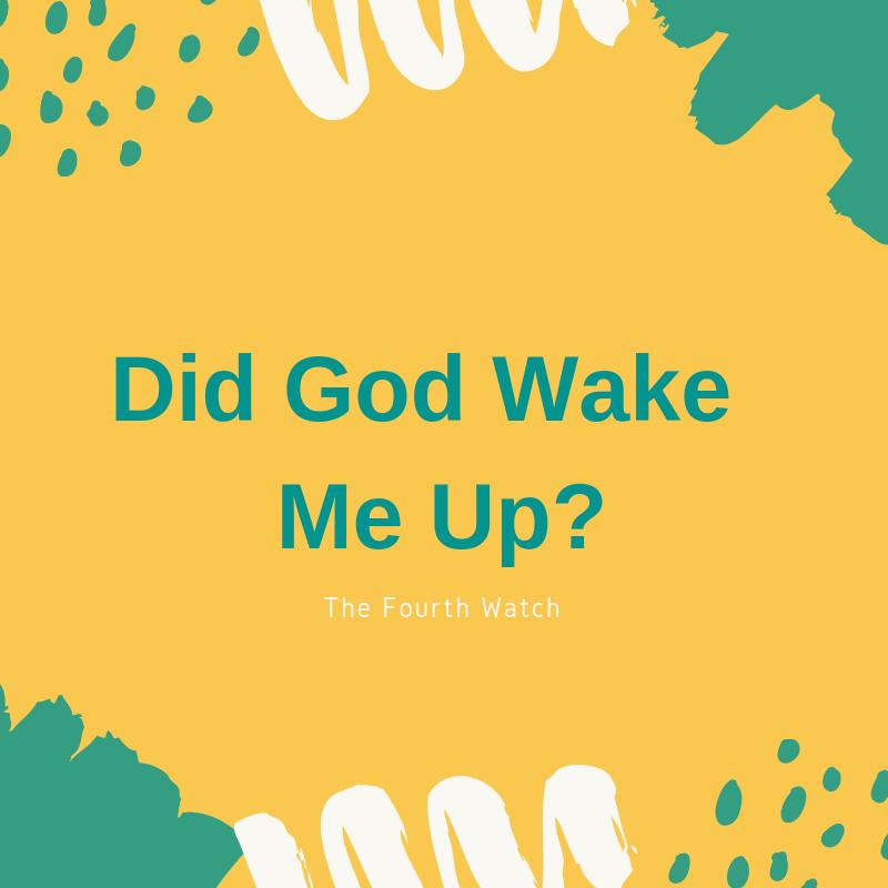Did God Wake MeUp?