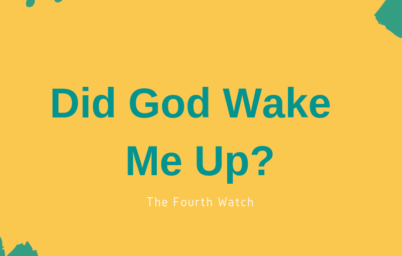 Did God Wake Me Up?